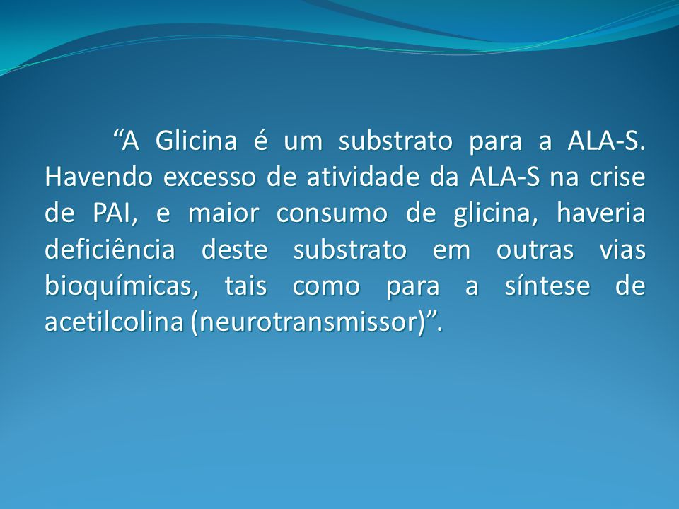 A Glicina é um substrato para a ALA-S