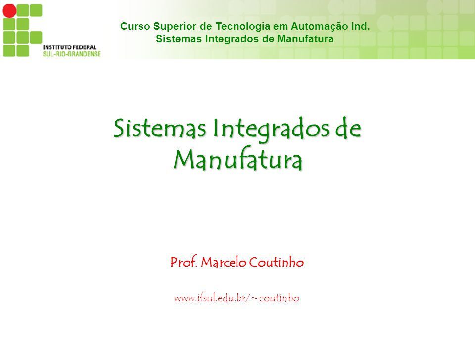 Sistemas Integrados de Manufatura