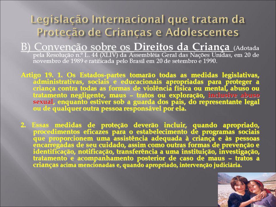 B) Convenção sobre os Direitos da Criança (Adotada pela Resolução n