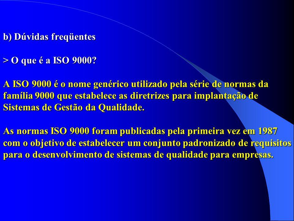 b) Dúvidas freqüentes > O que é a ISO 9000