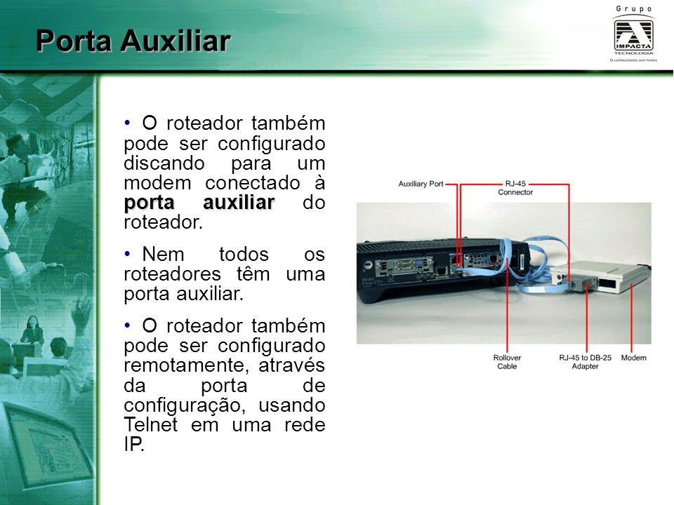 Porta Auxiliar O roteador também pode ser configurado discando para um modem conectado à porta auxiliar do roteador.