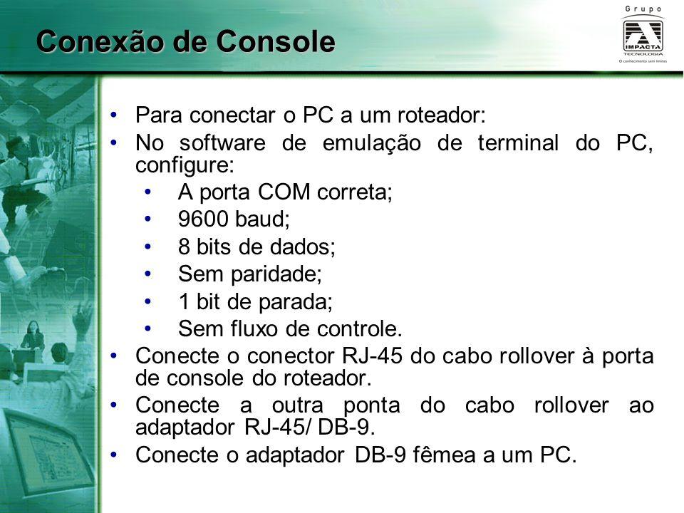 Conexão de Console Para conectar o PC a um roteador: