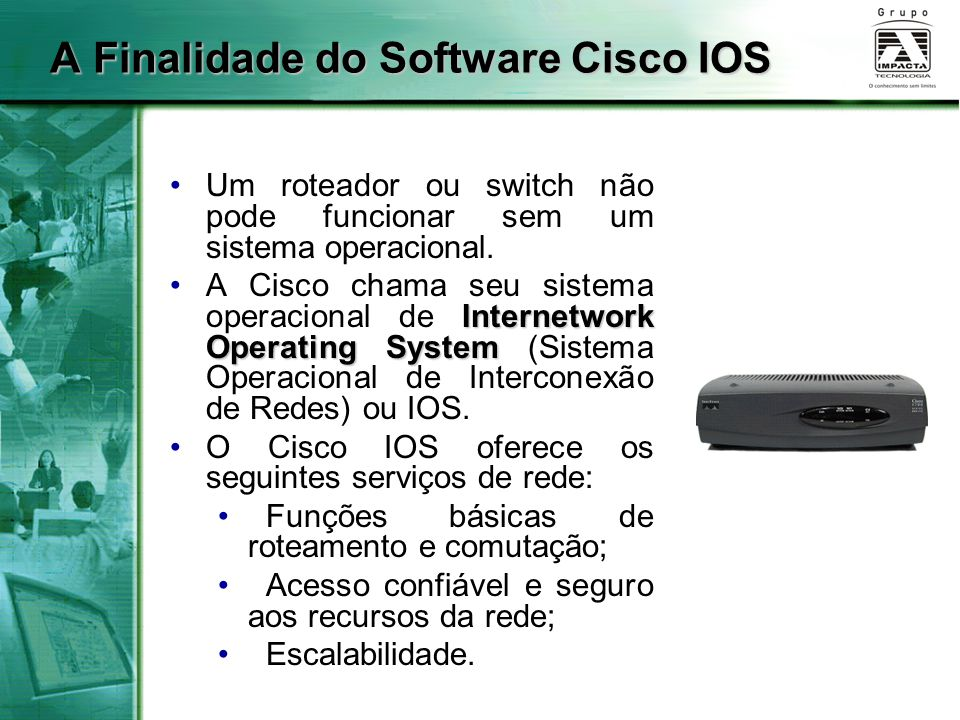 A Finalidade do Software Cisco IOS