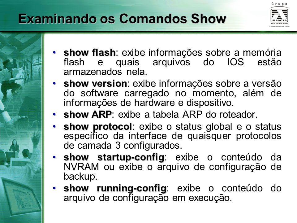 Examinando os Comandos Show