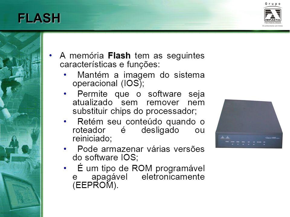 FLASH A memória Flash tem as seguintes características e funções: