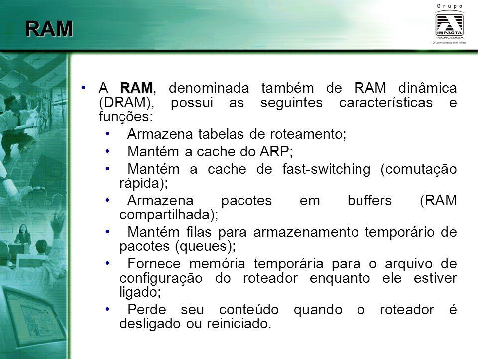 RAM A RAM, denominada também de RAM dinâmica (DRAM), possui as seguintes características e funções: