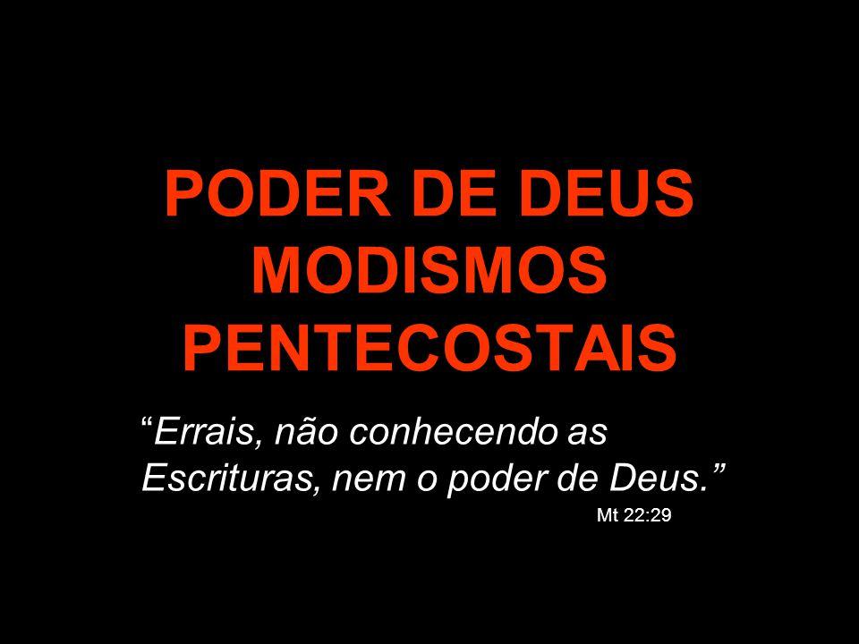 PODER DE DEUS MODISMOS PENTECOSTAIS