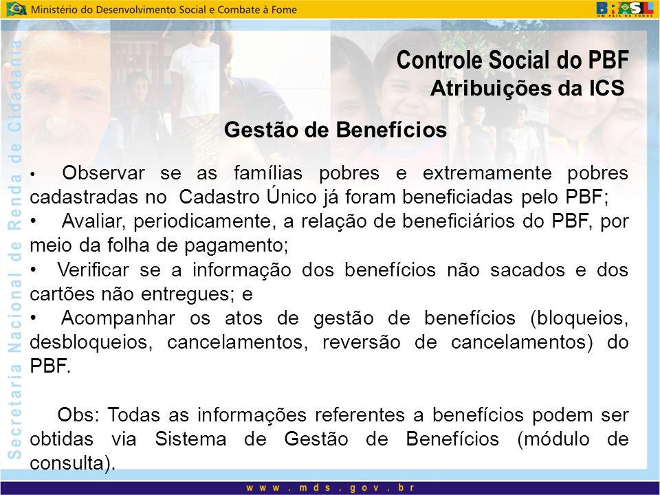 Controle Social do PBF Atribuições da ICS Gestão de Benefícios