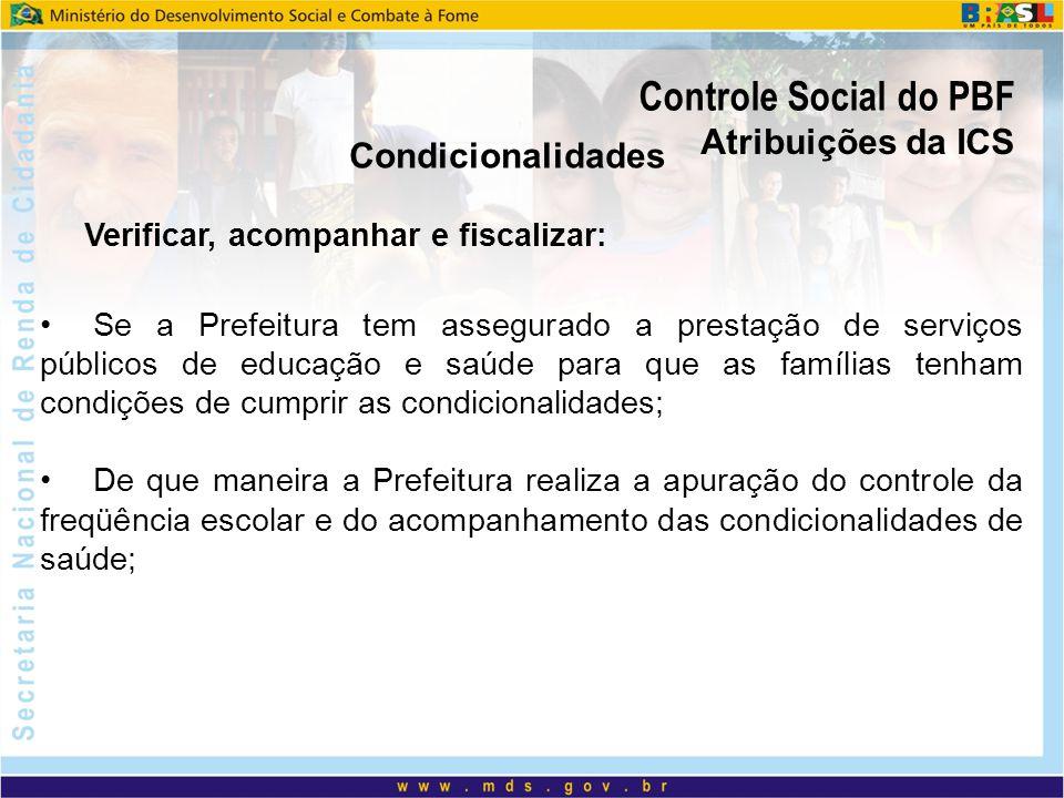 Controle Social do PBF Atribuições da ICS Condicionalidades