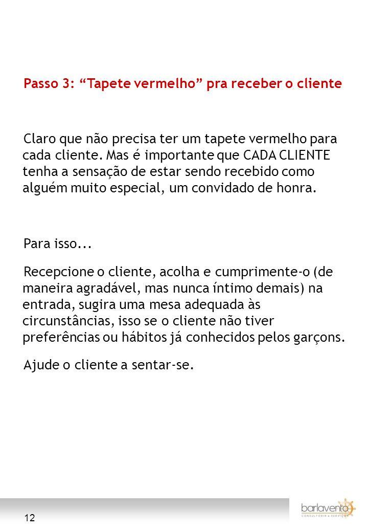 Passo 3: Tapete vermelho pra receber o cliente