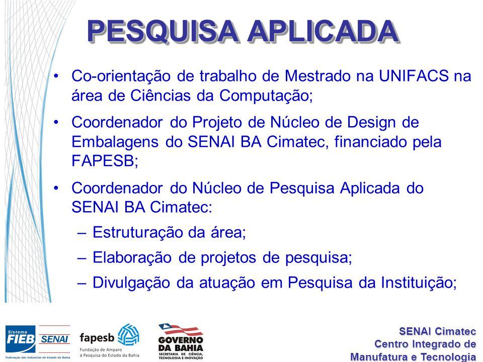 PESQUISA APLICADA Co-orientação de trabalho de Mestrado na UNIFACS na área de Ciências da Computação;