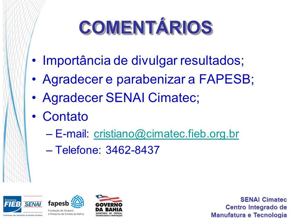 COMENTÁRIOS Importância de divulgar resultados;
