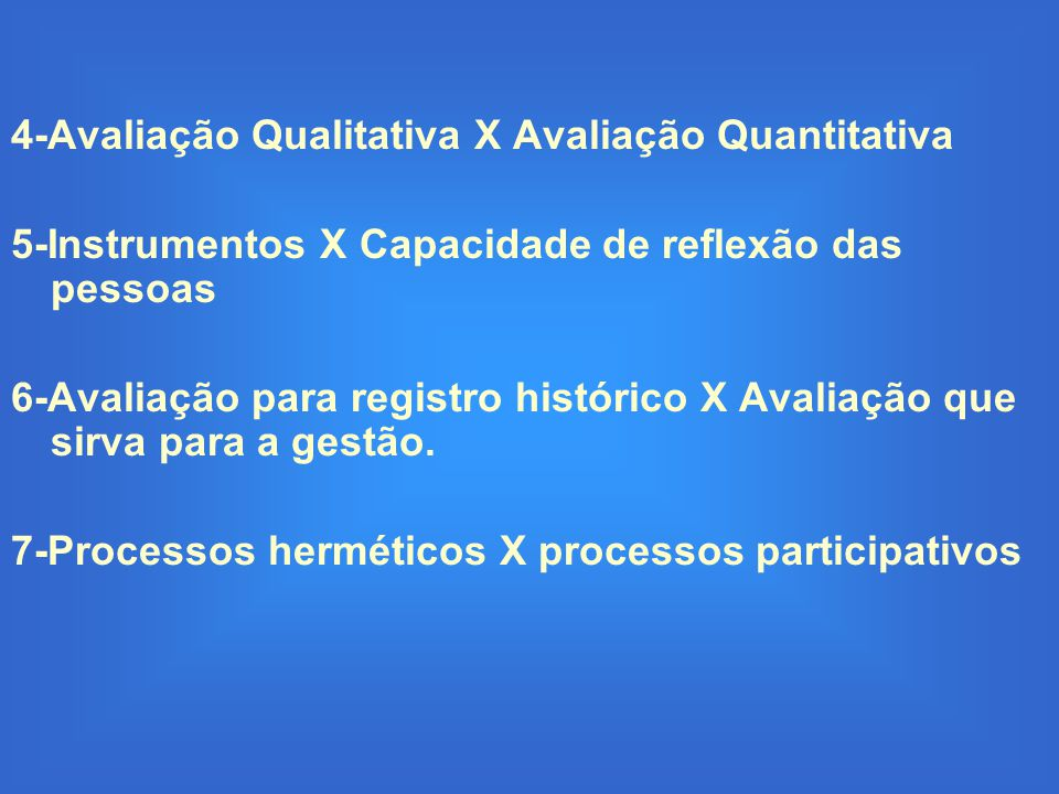 4-Avaliação Qualitativa X Avaliação Quantitativa