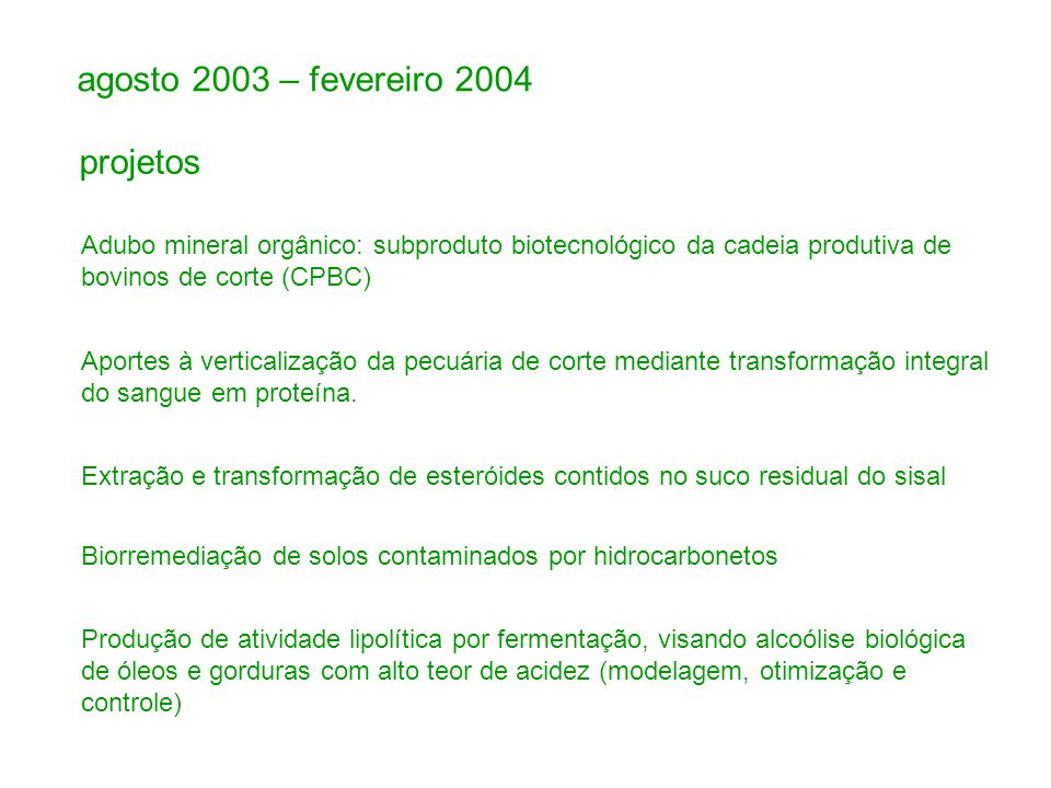 agosto 2003 – fevereiro 2004 projetos