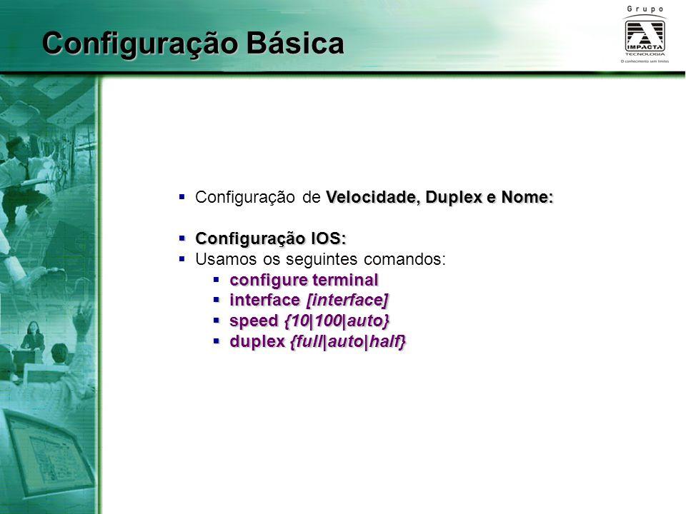 Configuração Básica Configuração de Velocidade, Duplex e Nome: