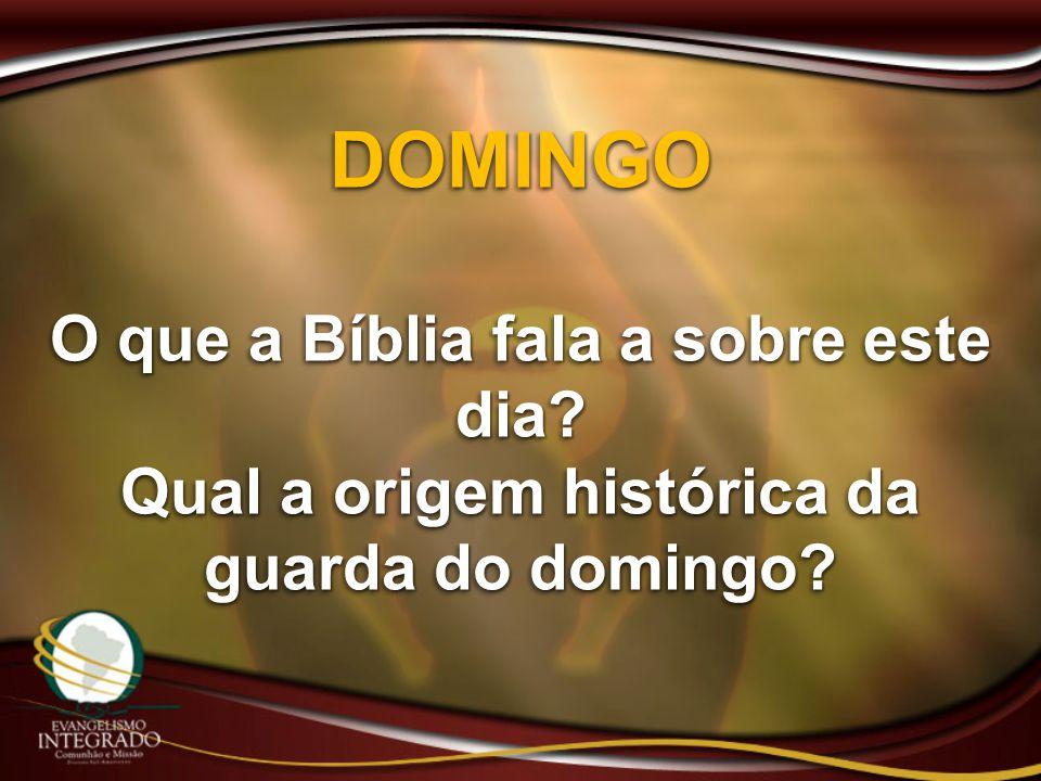DOMINGO O que a Bíblia fala a sobre este dia