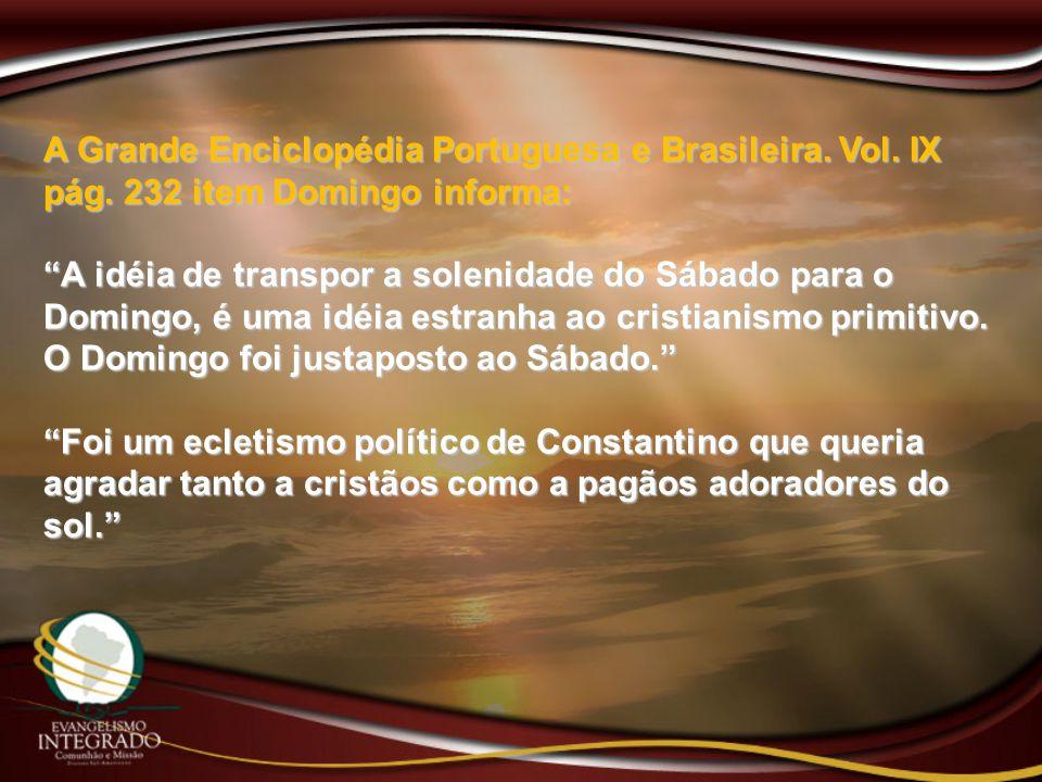 A Grande Enciclopédia Portuguesa e Brasileira. Vol. IX pág