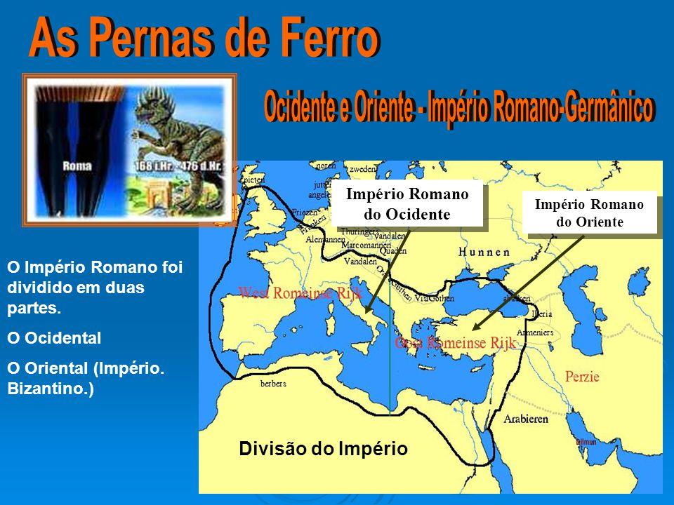 As Pernas de Ferro Ocidente e Oriente - Império Romano-Germânico