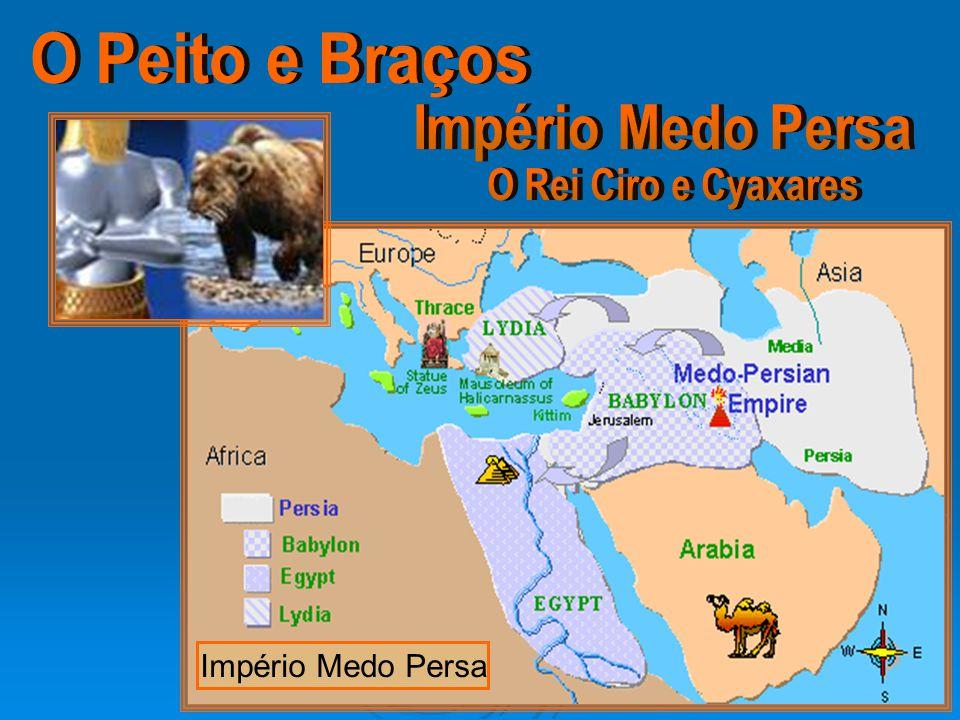O Peito e Braços Império Medo Persa O Rei Ciro e Cyaxares