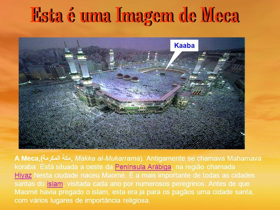 Esta é uma Imagem de Meca