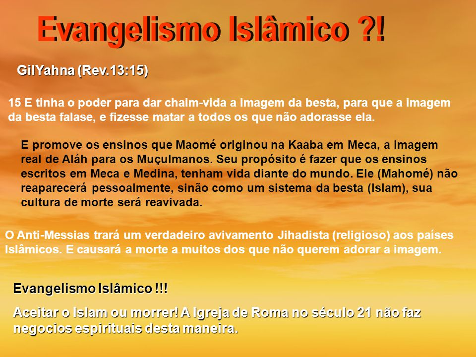 GilYahna (Rev.13:15) Evangelismo Islâmico !!!