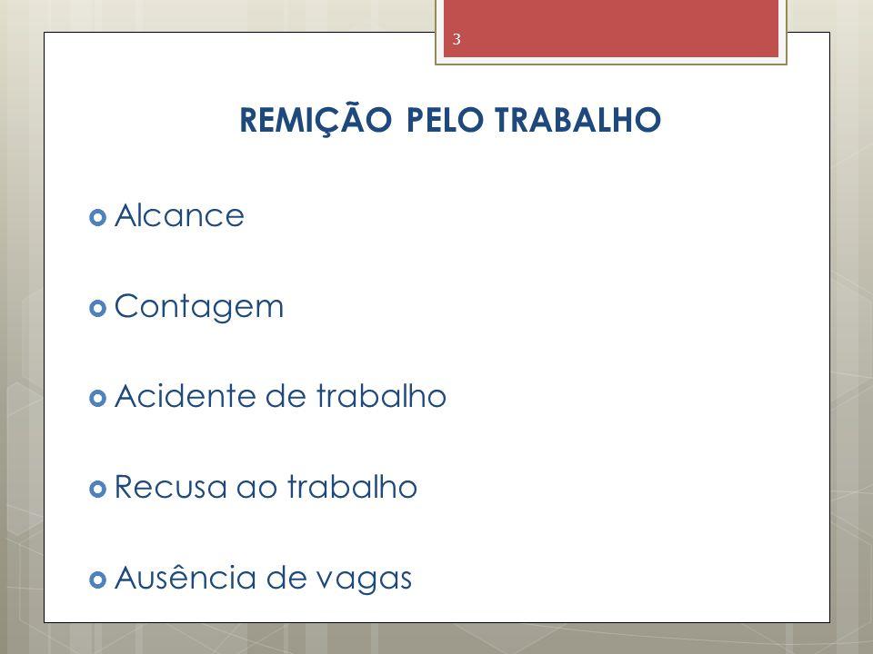 REMIÇÃO PELO TRABALHO Alcance Contagem Acidente de trabalho