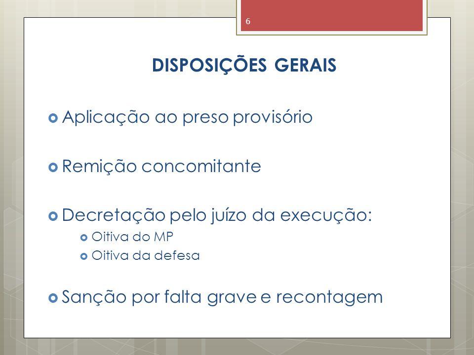 DISPOSIÇÕES GERAIS Aplicação ao preso provisório Remição concomitante
