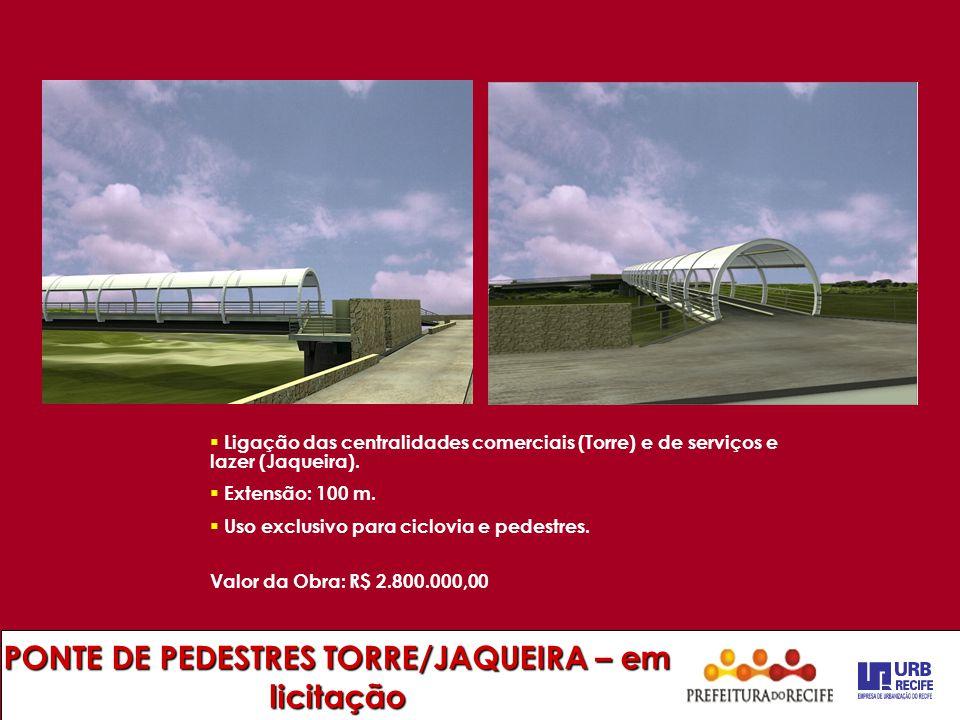 PONTE DE PEDESTRES TORRE/JAQUEIRA – em licitação