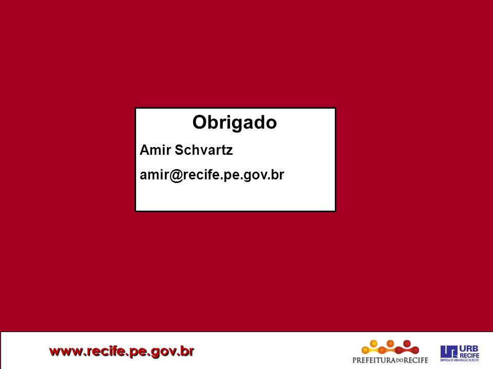 Obrigado Amir Schvartz amir@recife.pe.gov.br www.recife.pe.gov.br 21