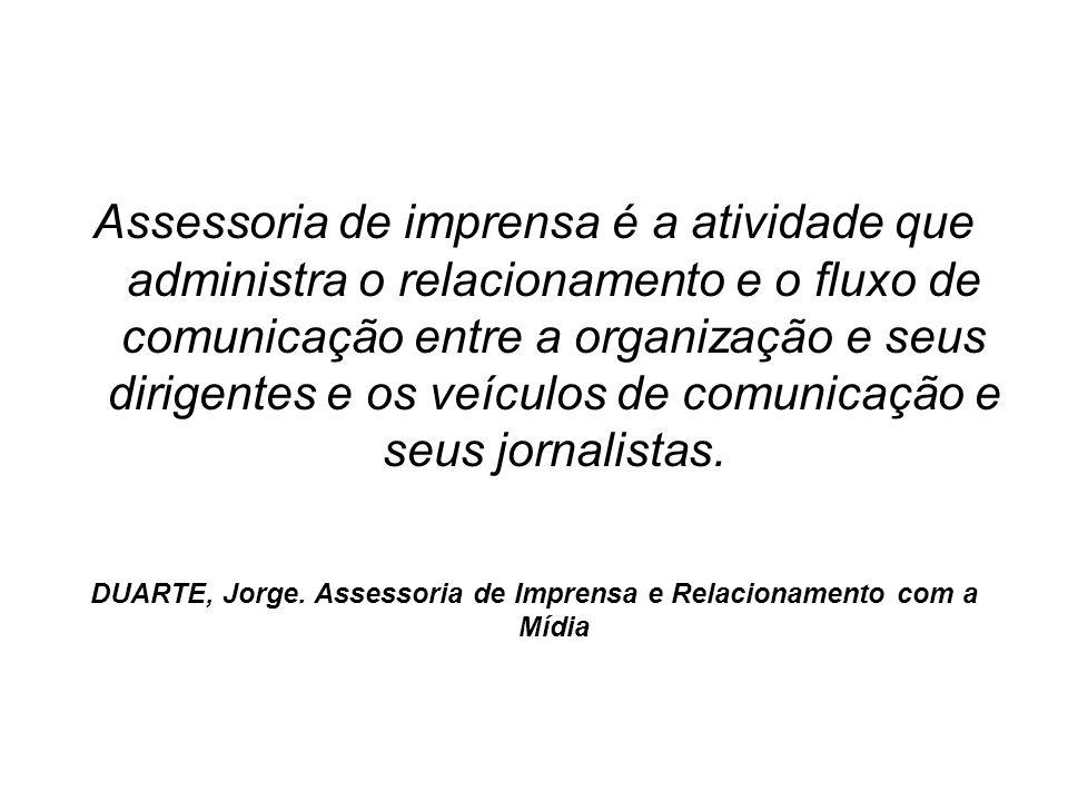 DUARTE, Jorge. Assessoria de Imprensa e Relacionamento com a Mídia