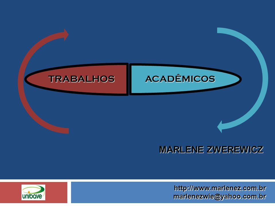ACADÊMICOS Marlene Zwerewicz http://www.marlenez.com.br