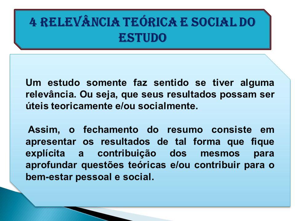 4 Relevância teórica e social do estudo