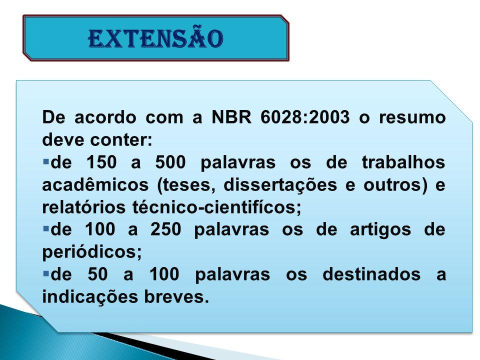 Extensão De acordo com a NBR 6028:2003 o resumo deve conter: