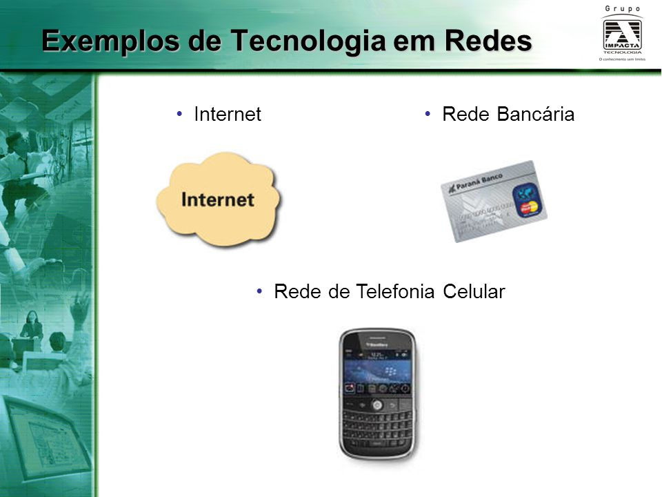 Exemplos de Tecnologia em Redes