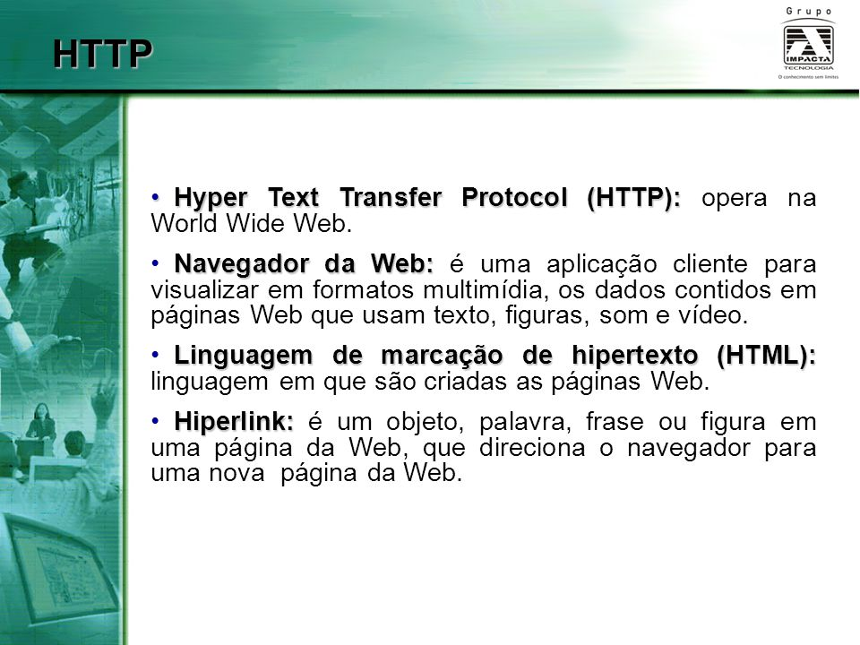 HTTP Hyper Text Transfer Protocol (HTTP): opera na World Wide Web.