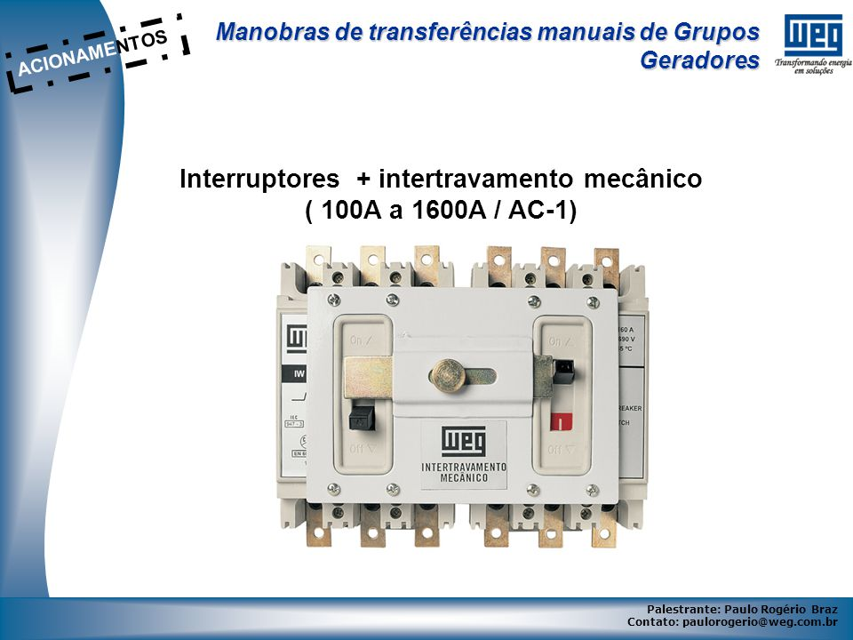 Interruptores + intertravamento mecânico ( 100A a 1600A / AC-1)