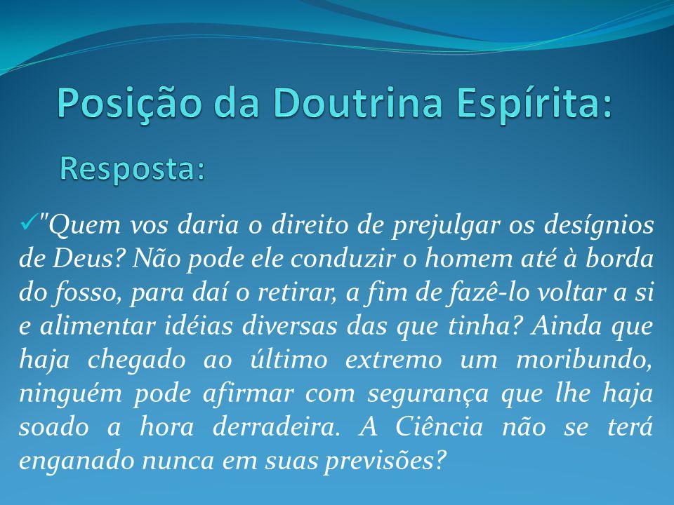 Posição da Doutrina Espírita: