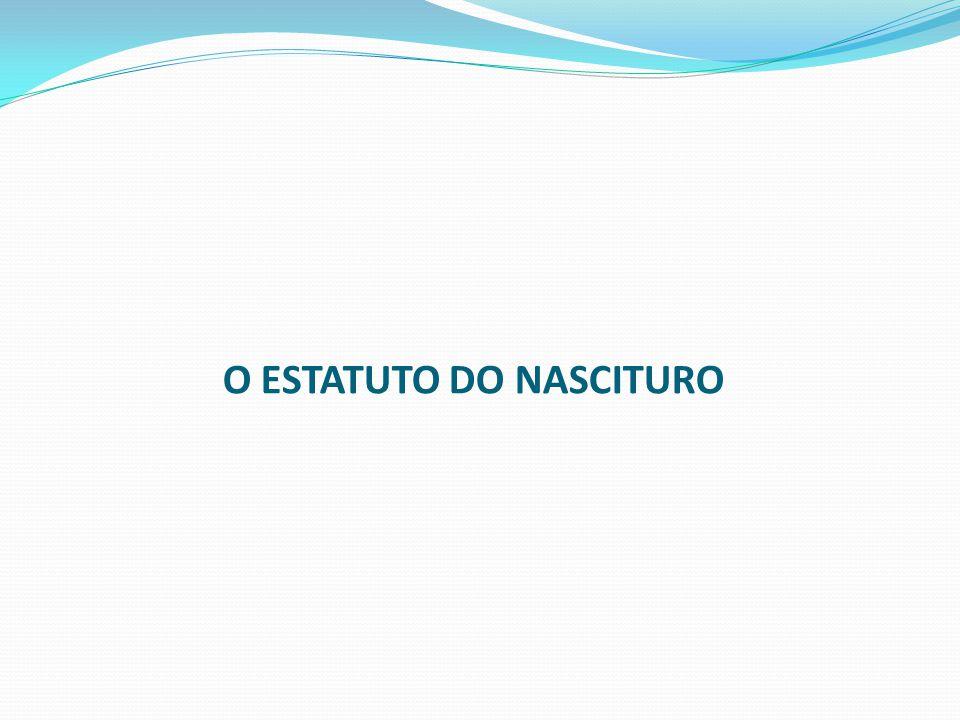 O ESTATUTO DO NASCITURO
