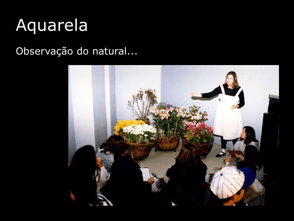 Aquarela Observação do natural...