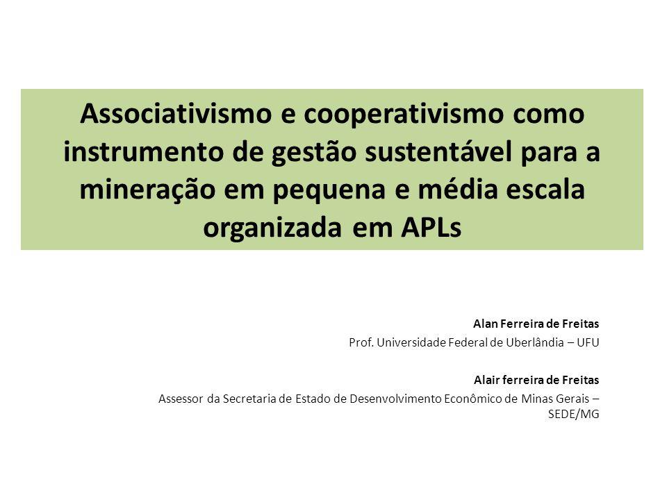 Associativismo e cooperativismo como instrumento de gestão sustentável para a mineração em pequena e média escala organizada em APLs