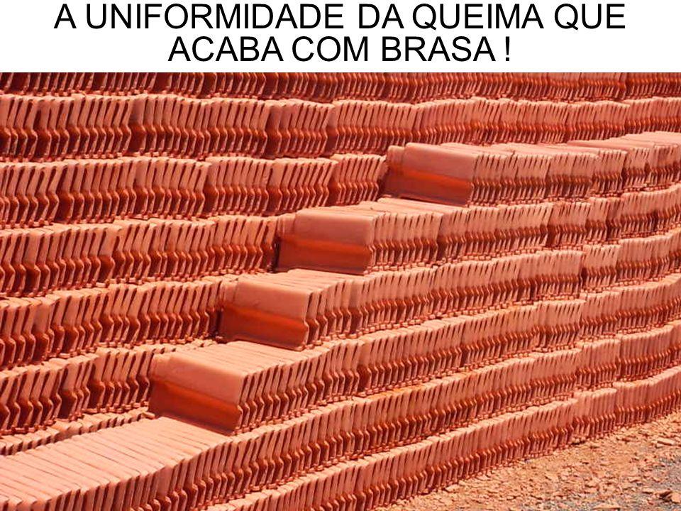 A UNIFORMIDADE DA QUEIMA QUE ACABA COM BRASA !