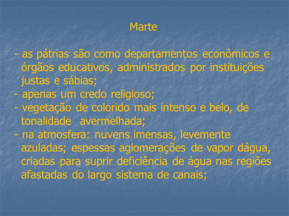 Marte as pátrias são como departamentos econômicos e. órgãos educativos, administrados por instituições.