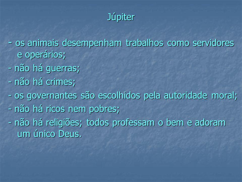 - os animais desempenham trabalhos como servidores e operários;