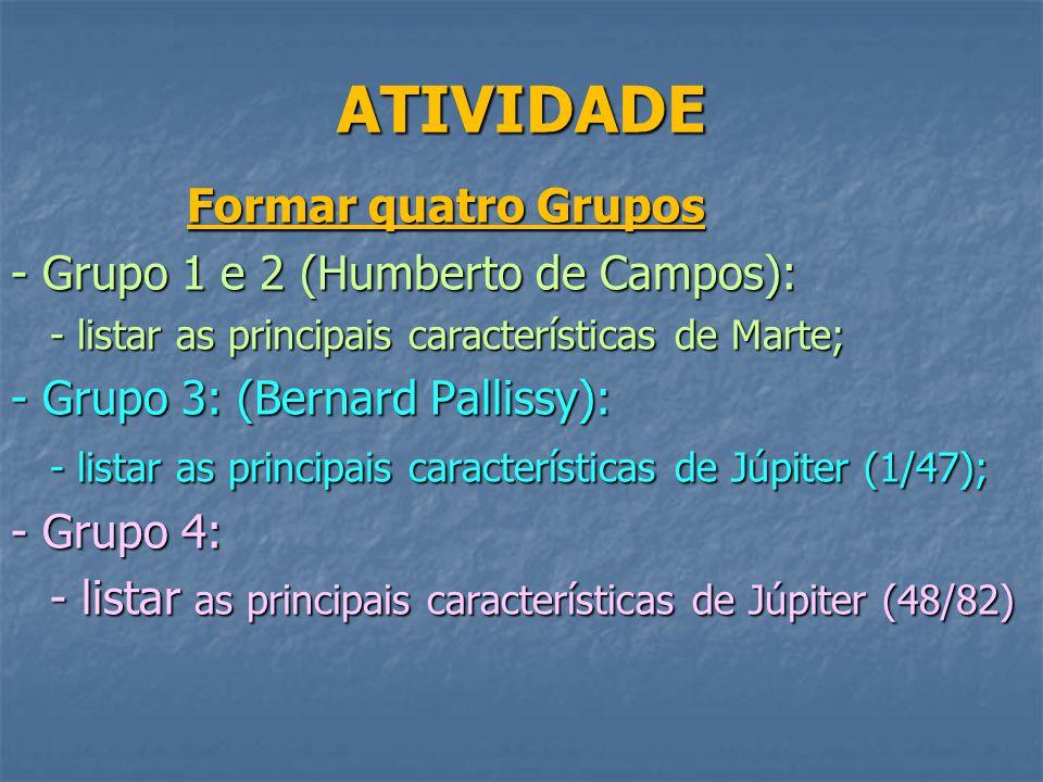 ATIVIDADE Formar quatro Grupos - Grupo 1 e 2 (Humberto de Campos):