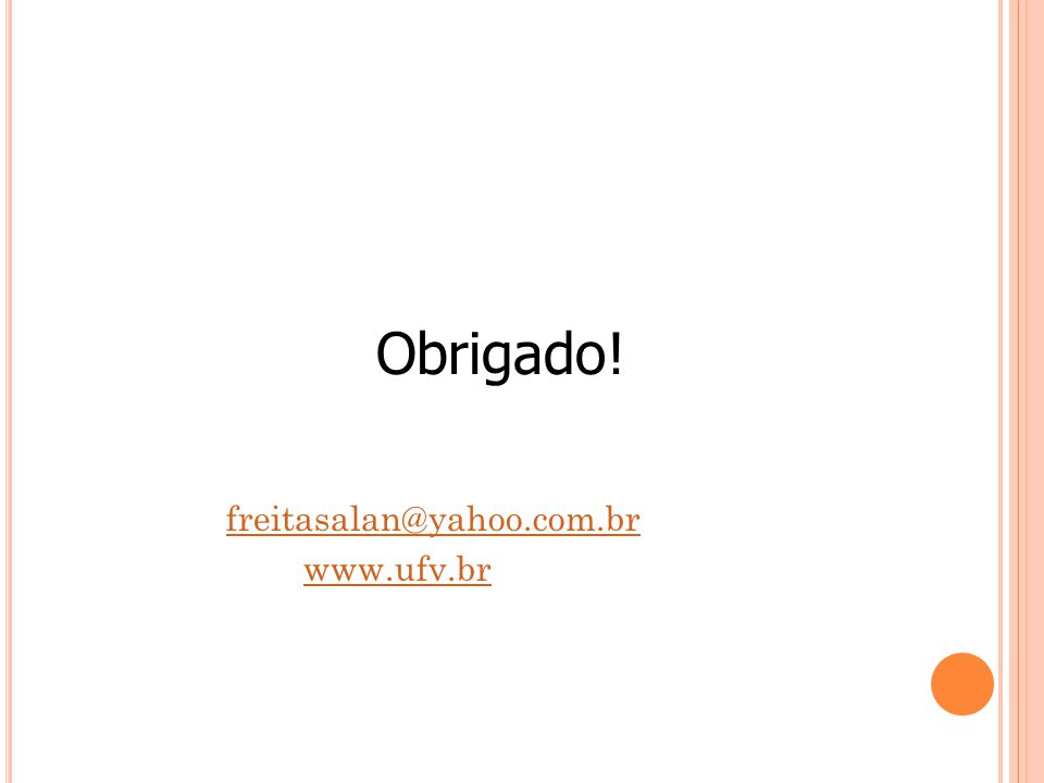 Obrigado! freitasalan@yahoo.com.br www.ufv.br