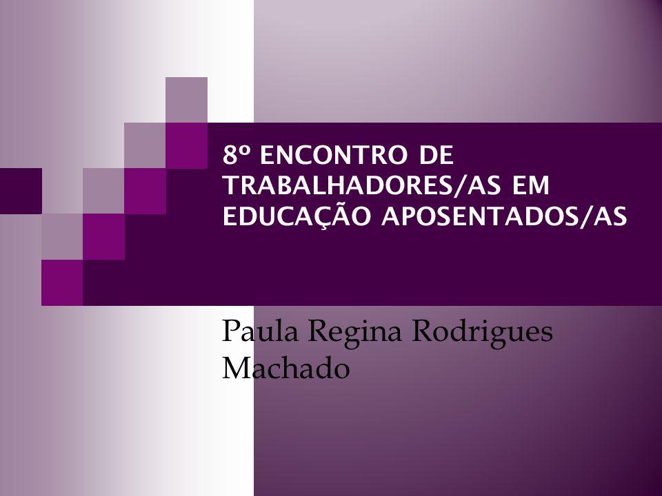 8º ENCONTRO DE TRABALHADORES/AS EM EDUCAÇÃO APOSENTADOS/AS