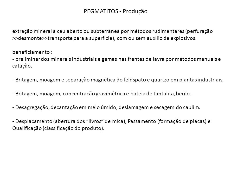 PEGMATITOS - Produção