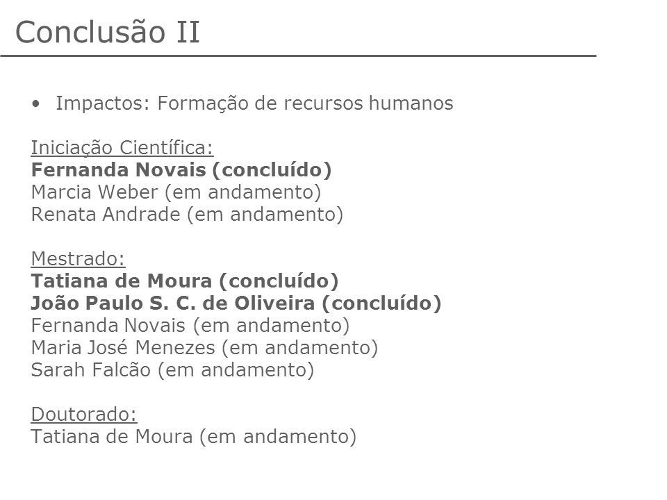 Conclusão II Impactos: Formação de recursos humanos