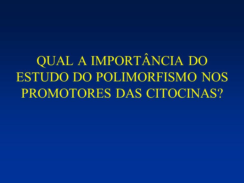 QUAL A IMPORTÂNCIA DO ESTUDO DO POLIMORFISMO NOS PROMOTORES DAS CITOCINAS