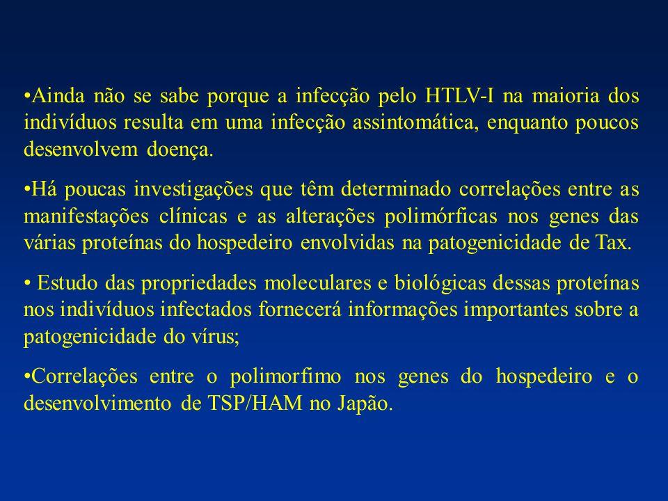 Ainda não se sabe porque a infecção pelo HTLV-I na maioria dos indivíduos resulta em uma infecção assintomática, enquanto poucos desenvolvem doença.